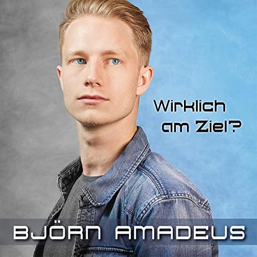 bjoern amadeus wirklich am ziel cover - Björn Amadeus - Singer & Songwriter
